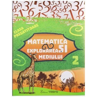 Matematica si explorarea mediului clasa pregatitoare semestrul 2 ( Editura: Trend ISBN 978-606-8664-71-2 )