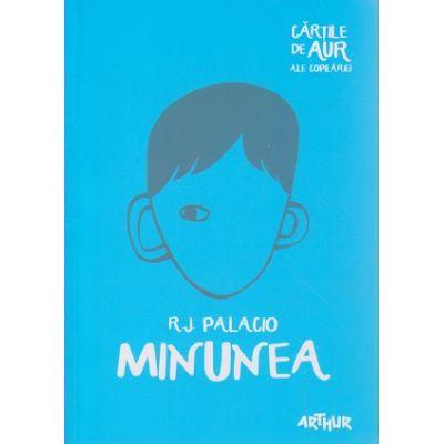 Minunea ( Editura: Arthur, Autor: R. J. Palacio ISBN 978-606-788-034-2 )