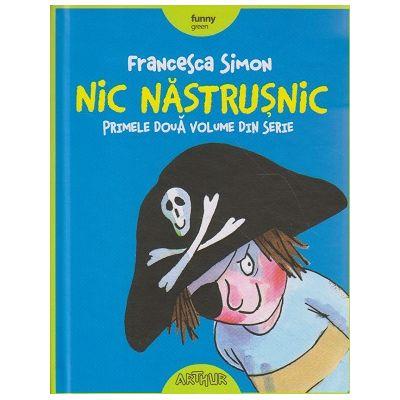 Nic Nastrusnic, primele doua voume din serie ( Editura ; Arthur, Autor: Francesca Simon ISBN 9786067880076 )