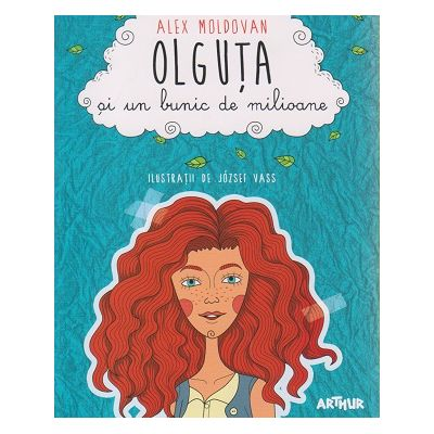 Olguta si un bunic de milioane ( Editura: Arthur, Autor: Alex Moldovan ISBN 9786067880458 )