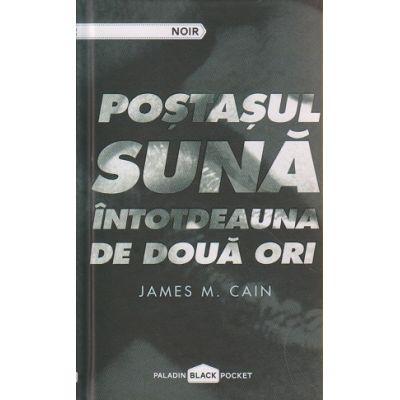 Postasul suna intotdeauna de doua ori ( Editura: Paladin, Autor: James M. Cain ISBN 978-606-8673-23-3 )