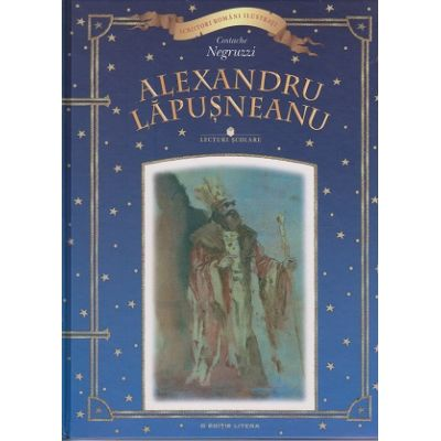 Alexandru Lapusneanu ( editura: Litera, Autor: Costache Negruzzi ISBN 978-606-686-756-6 )