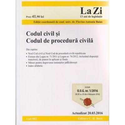 Codul civil si Codul de procedura civila 20. 03. 2016 ( Editura: C. H. Beck ISBN 978-606-18-0551-8 )