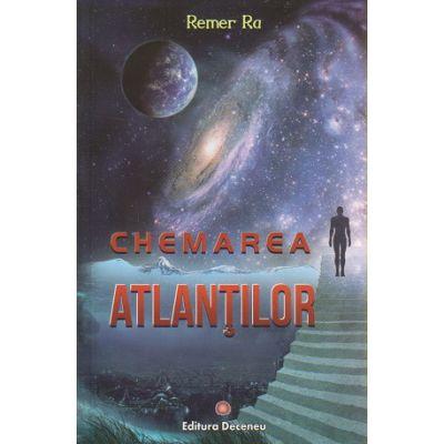 Chemarea Atlantilor ( Editura: Deceneu, Autor: Remer Ra ISBN 9789739766370 )
