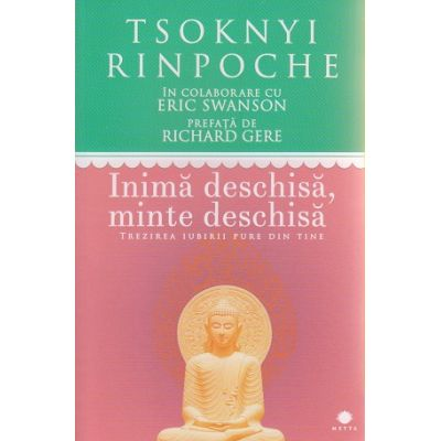 Inima deschisa, minte deschisa ( Editura: Curtea Veche, Autor: Tsoknyi Rinpoche ISBN 9786065887695 )