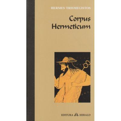 Corpus Hermeticum ( Editura: Herald, Autor: Hermes Trismegistos ISBN 9789731114910 )