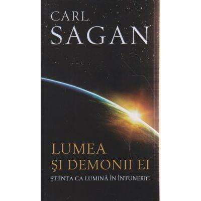 Lumea si demonii ei / Stiinta ca lumina in intuneric ( Editura: Herald, Autor: Carl Sagan ISBN 9789731115191 )