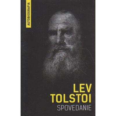 Spovedanie ( autobiografia ) ( Editura: Herald, Autor: Lev Tolstoi ISBN 978-973-111-598-6 )