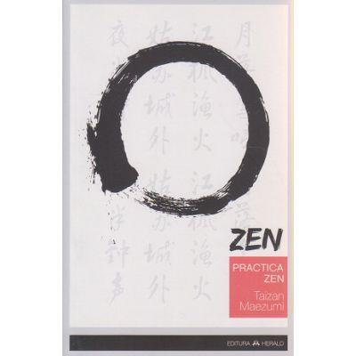 ZEN, practica ZEN ( Editura: Herald, Autor: Taizan Maezumi ISBN 978-973-111-584-9 )