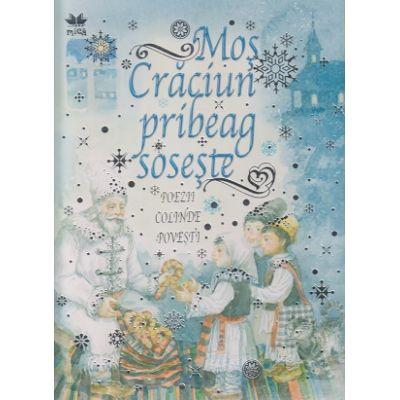 Mos Craciun pribeag soseste / poezii, colinde, povesti ( Editura: Litera ISBN 9786066006149 )
