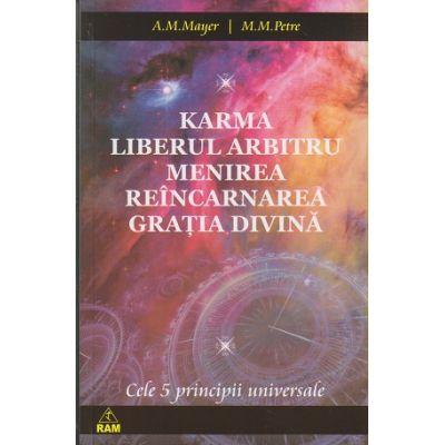 Karma, liberul arbitru, menirea, reincarnarea, gratia divina ( Editura: RAM, Autor: A. M. Mayer, M. M. Petre )