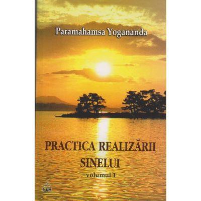 Practica realizarii sinelui volumul I ( Editura: RAM, Autor: Paramahamsa Yogananda ISBN 973-7726-03-0 )