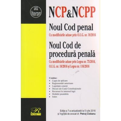NCP & NCPP 5 iulie 2016 ( Noul Cod penal si Noul Cod de procedura penala ) ( Editura: Rosetti ISBN 978-606-8794-19-8 )