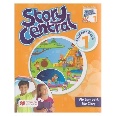 Story Central 1 Student s Book Pack (Editura: Macmillan, Autor: Viv Lambert, Mo Choy ISBN 978-0-230-45197-1 )