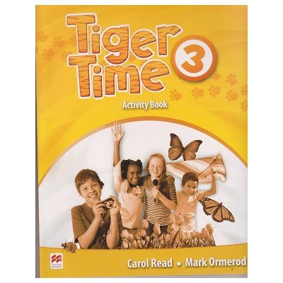 Tiger Time 3 Activity Book ( Editura: Macmillan, Autor: Carol Read, Mark Ormerod ISBN 9780230483675 )