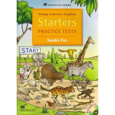 Starters Practice Tests with Audio CD ( Editura: Macmillan, Autor: Sandra Fox ISBN 978-0-2304-1225-5 )
