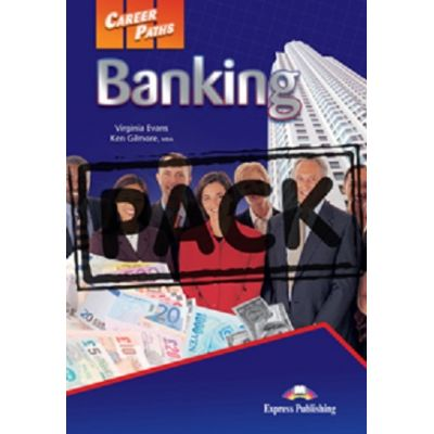 Curs limba engleză Career Paths Banking pachetul elevului cu Cross-platform Application (manual elev + audio CD) ( Editura: Express Publishing, Autor: Virginia Evans, Ken Gilmore ISBN 9781780983639 )