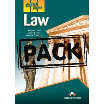 Curs limba engleză Career Paths Law pachetul elevulu ( Editura: Express Publishing, Autor: Virginia Evans, Jenny Dooley, David J. Smith – J. D. ISBN978-0-85777-824-6 )
