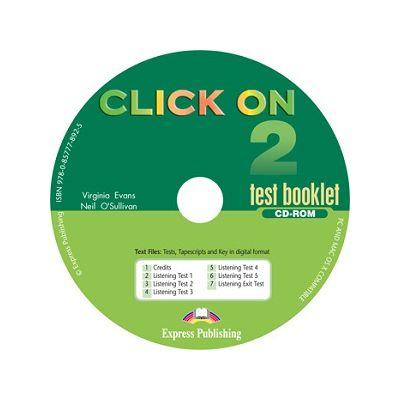 Curs lb. Engleza – Click On 2 – CD-ROM cu teste ( Editura: Express Publishing, Autor: Virginia Evans, Neil O Sullivan ISBN 9780857778925 )