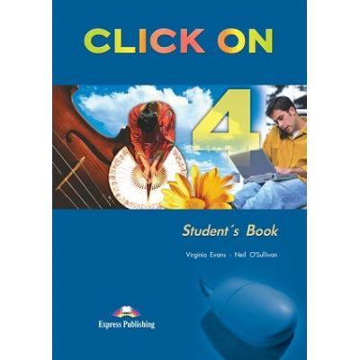 Curs limba engleză Click on 4 Manualul elevului ( Editura: Express Publishing, Autor: Virginia Evans, Neil O Sullivan ISBN 978-1-84325-781-3 )