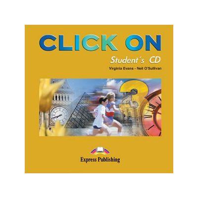 Curs lb. Engleza – Click On 3 – Audio CD elev ( Editura: Express Publishing, Autor: Virginia Evans, Neil O Sullivan ISBN 9781842167373 )