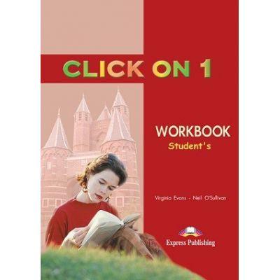CLICK ON 1 AB Curs limba engleză Click on 1 Caietul elevului ( Editura: Express Publishing, Autor: Virginia Evans, Neil O Sullivan ISBN 978-1-84216-684-0 )