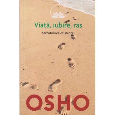 Viata, iubire, ras / Sarbatoarea existentei (Editura: Litera, Autor: OSHO ISBN 978-606-33-0644-0 )
