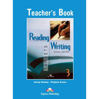 Curs limba engleză Reading and Writing Targets 3 Manualul profesorului ( Editura: Express Publishing, Autor: Virginia Evans, Jenny Dooley ISBN978-1-78098-372-1 )