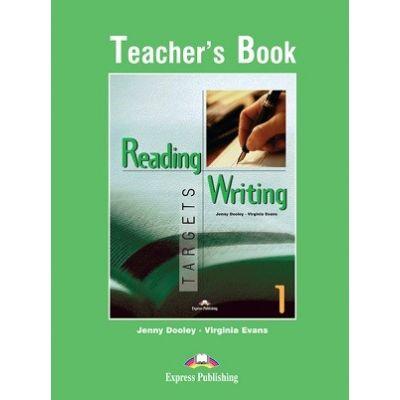 Curs limba engleză Reading and Writing Targets 1 Manualul profesorului ( Editura: Express Publishing, Autor: Virginia Evans, Jenny Dooley ISBN978-1-78098-266-3 )