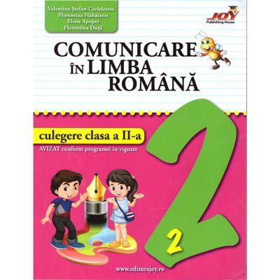 Comunicare in limba romana - culegere clasa a II-a ( editura: Joy, autor: Valentina Stefan-Caradeanu, Florentina Hahaianu, Elena Apopei, Florentina Duta, ISBN 978-606-8593-42-5 )