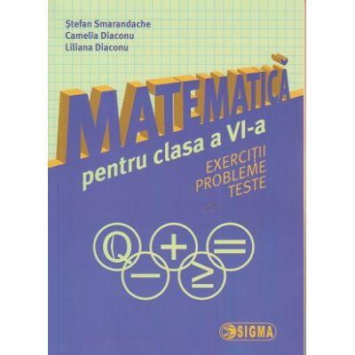 Matematica pentru clasa a VI-a (Smarandache ) ( Editura: Sigma, Autor: Stefan Smarandache, Camelia Diaconu, Liliana Diaconu ISBN 978-606-727-139-3 )