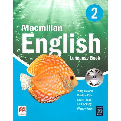 Macmillan English 2 - Language Book - Digital Edition ( editura: Macmillan, autor: Mary Bowen, Printha Ellis, Louis Fidge, Liz Hocking, Wendy Wren, ISBN 9781405013680 )
