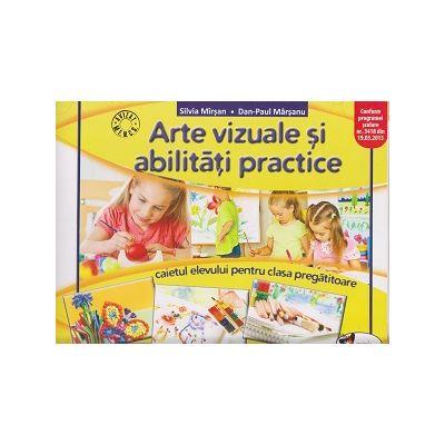 Arte vizuale si abilitati practice caietul elevului pentru clasa pregatitoare ( Editura: Aramis, Autor: Silviu Mirsan, Dan-Paul Marsanu ISBN 978-606-706-213-7 )