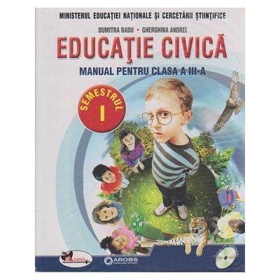 Educatie civica Manual pentru clasa a III-a Semestrul I + Semestrul II ( DUMITRA RADU + GHEORGHE ANDREI ) + CD MULTIMEDIA ( Editura: Aramis, Autor: Dumitra Radu, Gherghina Andrei ISBN 9786067062250 )