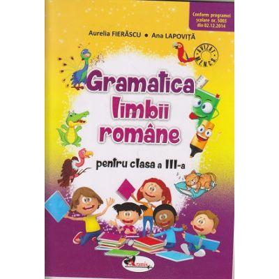 Gramatica limbii romane pentru clasa a III-a ( Editura: Aramis, Autor: Aurelia Fierascu, Ana Lapovita ISBN 978-606-706-459-9 )