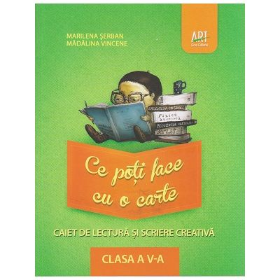 Ce poti face cu o carte, Caiet de lectura si scriere creativa clasa a V-a ( Editura: Paralela 45, Autor: Marilena Serban, Madalina Vincene ISBN 9786067100327 )