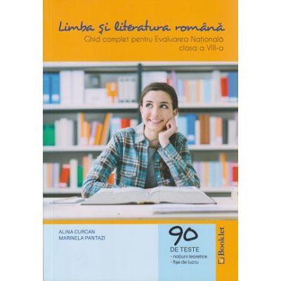 Limba si literatura romana, Ghid complet pentru Evaluarea Nationala clasa a VIII-a 90 de teste ( Editura: Booklet, Autor: Alina Curcan, Marinela Pantazi iSBN 978-606-590-385-2 )