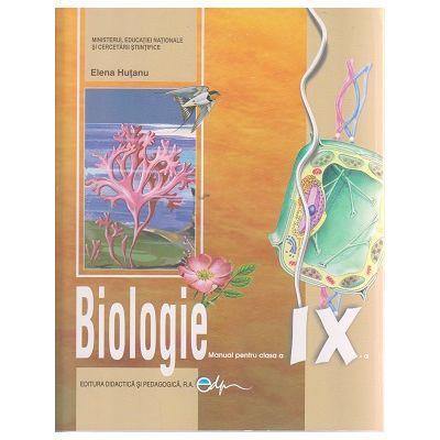 Biologie Manual pentru clasa a IX -a ( Editura: Didactica si Pedagogica, Autor: Elena Hutanu ISBN 9786063103834 )