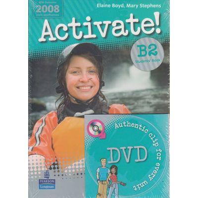 Activate B2 Student s Book + DVD ( Editura: Longman, Autor: Elaine Boyd, Mary Stephens ISBN 9781405884181 )