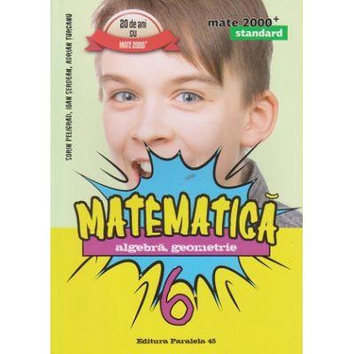Matematica, Algebra, Geometrie clasa a 6-a 2016 STANDARD ( Editura: Paralela 45, Autor: Sorin Peligrad, Ioan Serdean, Adrian Turcanu ISBN 9789734723454 )