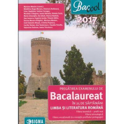 Bacalaureat in 25 de saptamani 2017 Limba si Literatura Romana Profil Real ( Editura: Sigma, Autor: Mariana Mostoc, Madalina Buga-Moraru ISBN 978-606-727-171-3 )
