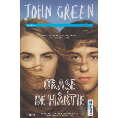 Orase de hartie ( Editura: Trei, Autor: John Green ISBN 978-606-719-161-5 )