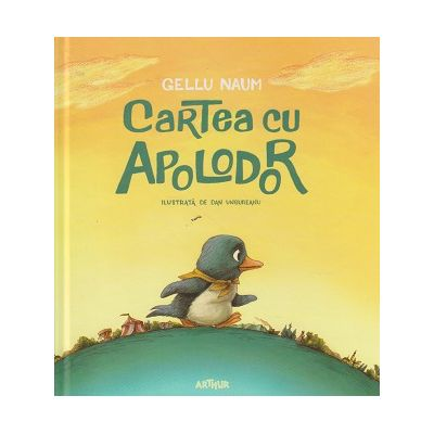 Cartea cu Apolodor ( Editura: Arthur, Autor: Gellu Naum ISBN 978-606-788-2067-0 )
