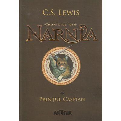 Cronicile din Narnia volumul 4 Printul Caspian ( Editura: Arthur, Autor: C. S. Lewis ISBN 978-606-788-071-7 )