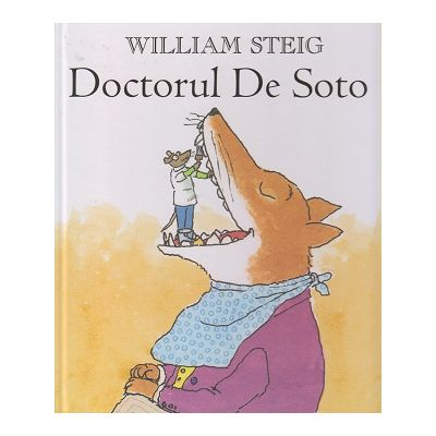 Doctorul de Soto ( Editura: Arthur, Autor: William Steig ISBN 978-606-788-052-6 )