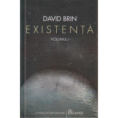 Existenta Volumul I + Volumul II ( Editura: Paladin, Autor: David Brin ISBN 978-606-8673-39-4 )