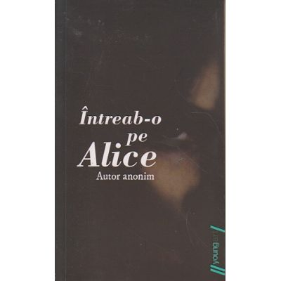 Intreab-o pe Alice ( Editura: Art ISBN 9786068811093 )