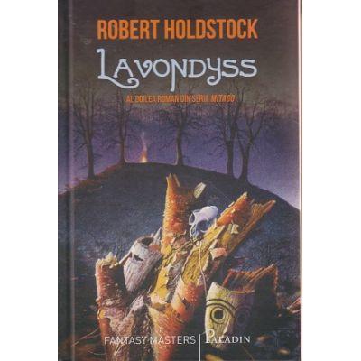 Lavondyss ( al doilea roman din seria Mitago )( Editura: Paladin, Autor: Robert Holdstock ISBN 978-606-8673-21-9 )