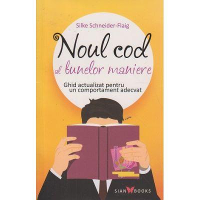 Noul cod al bunelor maniere ( Editura: Sian Books, Autor: Silke Schneider-Flaig ISBN 978-606-8657-23-3 )