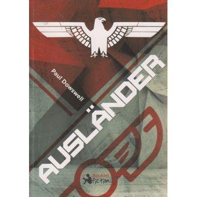 Auslander ( Editura: Booklet, Autor: Paul Dowswell ISBN 978-606-590-352-4 )